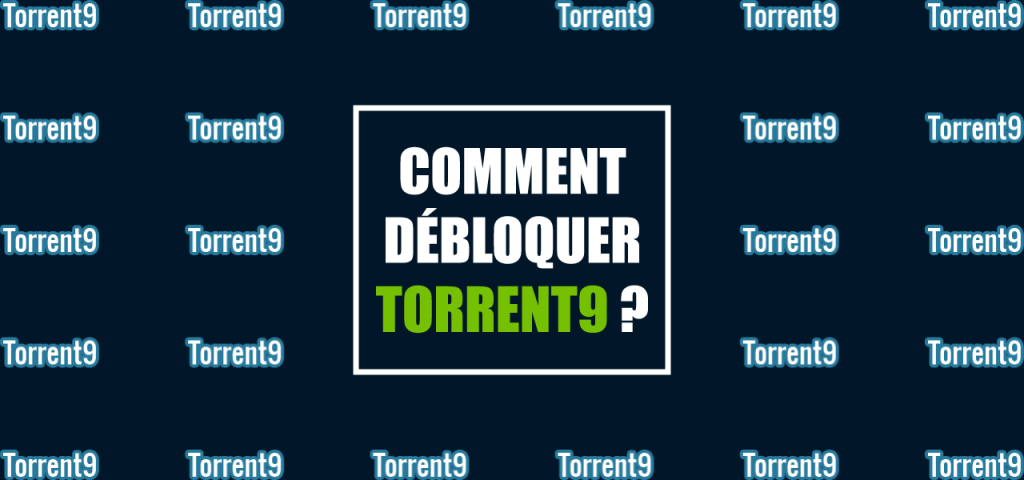 debloquer torrent9 torrent vpn