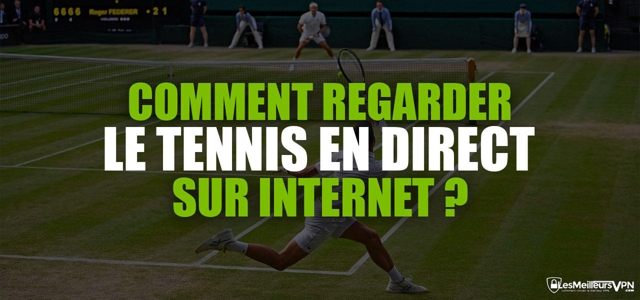 voir matchs tennis en direct