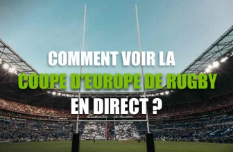 En avant pour la Coupe Europe rugby streaming !