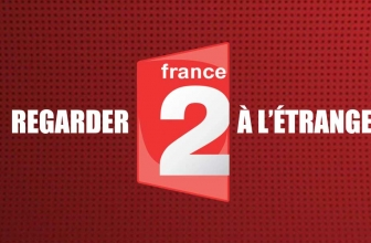 Comment regarder France 2 streaming etranger ?