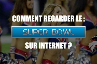Comment regarder le Superbowl en direct sur internet ? Màj. 2021